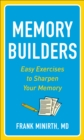 Memory Builders : Easy Exercises to Sharpen Your Memory - Book