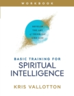 Basic Training for Spiritual Intelligence : Develop the Art of Thinking Like God - Book