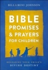 Bible Promises and Prayers for Children : Releasing Your Child's Divine Destiny - Book