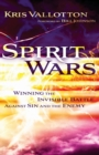 Spirit Wars : Winning the Invisible Battle Against Sin and the Enemy - Book