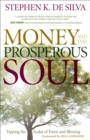 Money and the Prosperous Soul : Tipping the Scales of Favor and Blessing - Book