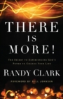 There Is More! : The Secret to Experiencing God's Power to Change Your Life - Book