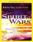 Spirit Wars Leader's Guide : Winning the Invisible Battle Against Sin and the Enemy - Book