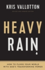 Heavy Rain : How to Flood Your World with God's Transforming Power - Book