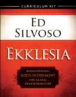 Ekklesia Curriculum Kit : Rediscovering God's Instrument for Global Transformation - Book