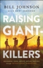 Raising Giant-Killers : Releasing Your Child's Divine Destiny through Intentional Parenting - Book