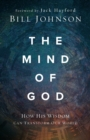 The Mind of God : How His Wisdom Can Transform Our World - Book