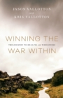 Winning the War Within : The Journey to Healing and Wholeness - Book