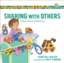 Sharing with Others : A Book about Selfishness - Book