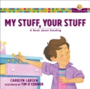 My Stuff, Your Stuff : A Book about Stealing - Book