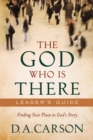 The God Who Is There Leader's Guide : Finding Your Place in God's Story - Book