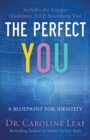 The Perfect You : A Blueprint for Identity - Book