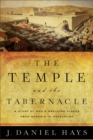 The Temple and the Tabernacle : A Study of God's Dwelling Places from Genesis to Revelation - Book