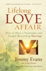 Lifelong Love Affair : How to Have a Passionate and Deeply Rewarding Marriage - Book