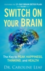 Switch On Your Brain : The Key to Peak Happiness, Thinking, and Health - Book