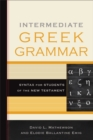 Intermediate Greek Grammar : Syntax for Students of the New Testament - Book