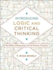 Introducing Logic and Critical Thinking : The Skills of Reasoning and the Virtues of Inquiry - Book