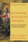 Encountering the Living God in Scripture : Theological and Philosophical Principles for Interpretation - Book