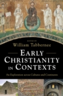 Early Christianity in Contexts : An Exploration across Cultures and Continents - Book