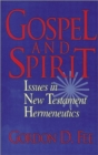 Gospel and Spirit : Issues in New Testament Hermeneutics - Book