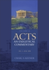 Acts: An Exegetical Commentary : 15:1-23:35 - Book
