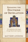 Engaging the Doctrine of Revelation : The Mediation of the Gospel through Church and Scripture - Book