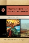 Encountering the Old Testament : A Christian Survey - Book