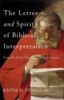 The Letter and Spirit of Biblical Interpretation : From the Early Church to Modern Practice - Book