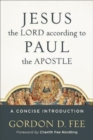 Jesus the Lord according to Paul the Apostle : A Concise Introduction - Book