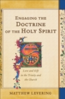 Engaging the Doctrine of the Holy Spirit : Love and Gift in the Trinity and the Church - Book