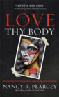 Love Thy Body : Answering Hard Questions about Life and Sexuality - Book