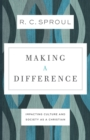 Making a Difference : Impacting Culture and Society as a Christian - Book