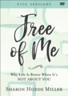Free of Me : Why Life Is Better When It's Not about You - Book