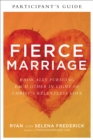 Fierce Marriage Participant's Guide : Radically Pursuing Each Other in Light of Christ's Relentless Love - Book