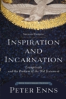 Inspiration and Incarnation : Evangelicals and the Problem of the Old Testament - Book