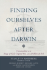 Finding Ourselves after Darwin : Conversations on the Image of God, Original Sin, and the Problem of Evil - Book