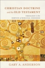 Christian Doctrine and the Old Testament : Theology in the Service of Biblical Exegesis - Book