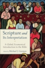 Scripture and Its Interpretation : A Global, Ecumenical Introduction to the Bible - Book