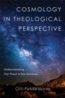 Cosmology in Theological Perspective : Understanding Our Place in the Universe - Book