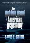 The Hidden Hand of American Hegemony : Petrodollar Recycling and International Markets - Book