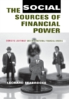 The Social Sources of Financial Power : Domestic Legitimacy and International Financial Orders - Book