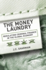 The Money Laundry : Regulating Criminal Finance in the Global Economy - Book