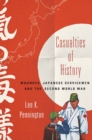 Casualties of History : Wounded Japanese Servicemen and the Second World War - Book