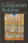 Before the Gregorian Reform : The Latin Church at the Turn of the First Millennium - Book