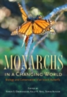 Monarchs in a Changing World : Biology and Conservation of an Iconic Butterfly - Book