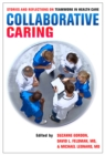 Collaborative Caring : Stories and Reflections on Teamwork in Health Care - eBook