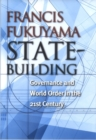 State-Building : Governance and World Order in the 21st Century - eBook