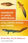 Handbook of Larval Amphibians of the United States and Canada - eBook