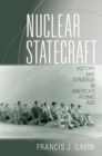 Nuclear Statecraft : History and Strategy in America's Atomic Age - Book