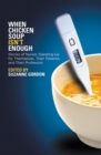 When Chicken Soup Isn't Enough : Stories of Nurses Standing Up for Themselves, Their Patients, and Their Profession - eBook